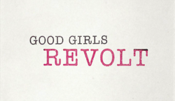 the-series-philosopher-Good_Girls_Revolt_titlecard.png